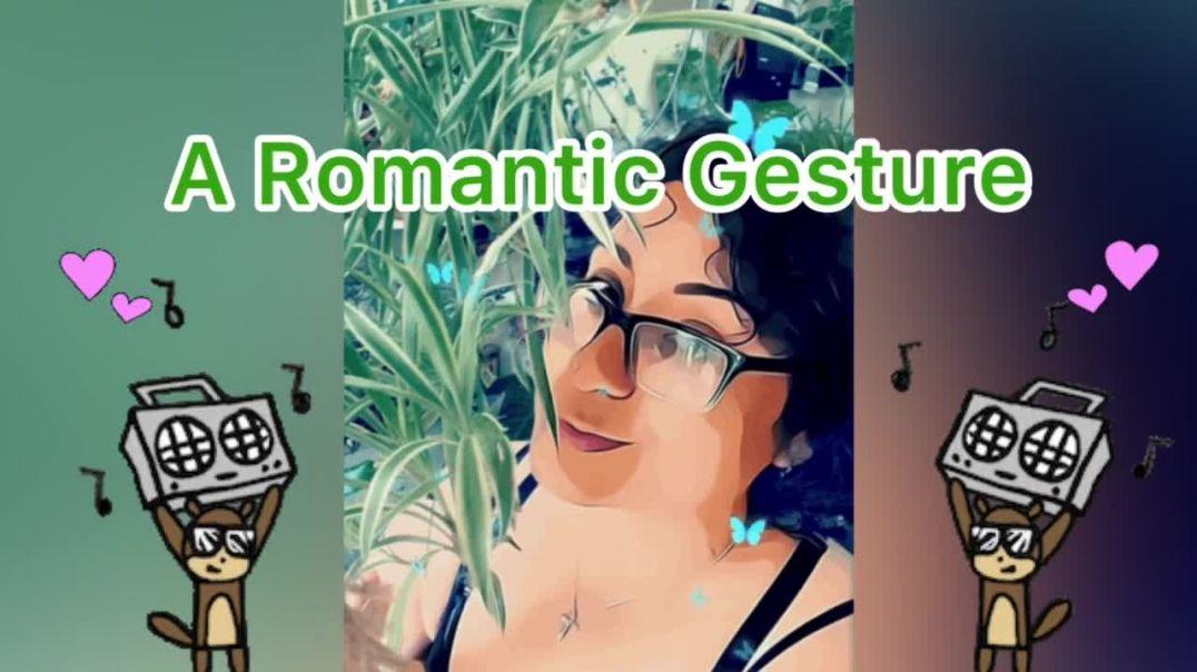 ChosenIvy presents: A Romantic Gesture